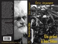 Un privé à bas bilan, Éric Dejaeger