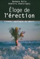 Éloge de l'érection, suivi de Lycaon, apologie du désir, Barbara Polla, Dimitris Dimitriadis