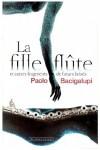 La fille-flûte et autres fragments de futurs brisés, Paolo Bacigalupi