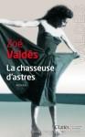 La Chasseuse d'astres, Zoé Valdès