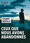 Ceux que nous avons abandonnés, Stuart Neville (par Christelle Brocard)