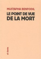Le point de vue de la mort, Mustapha Benfodil (1er article)