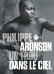 Un trou dans le ciel, Philippe Aronson