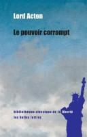 Le Pouvoir corrompt, Lord Acton (par Gilles Banderier)