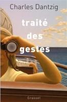 Traité des gestes, Charles Dantzig