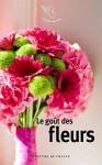 Le Goût des fleurs, Collectif / Le Goût des arbres, Collectif (par Didier Smal)
