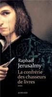 La confrérie des chasseurs de livres, Raphaël Jérusalmy