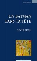 Un Batman dans ta tête, David Léon