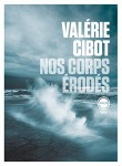 Nos corps érodés, Valérie Cibot (par Yann Suty)