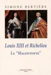Louis XIII et Richelieu, La Malentente, Simone Bertière