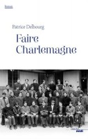 Faire Charlemagne, Patrice Delbourg
