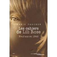Les cahiers de Lili Rose, neuf ans en 1940, Marie Faucher