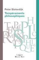 Tempéraments philosophiques, de Platon à Foucault, Peter Sloterdijk