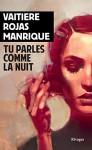 Tu parles comme la nuit, Vaitiere Rojas Manrique (par Patrick Devaux)