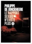 Le rapport sexuel n'existe plus, Philippe de Jonckheere (par Cathy Garcia)
