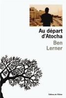 Au départ d'Atocha, Ben Lerner