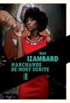 Marchands de mort subite, Max Izambard (par Martine L. Petauton)