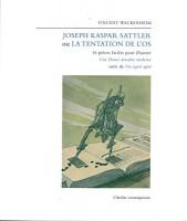 Joseph Kaspar Sattler Ou La Tentation de L'Os, Vincent Wackenheim