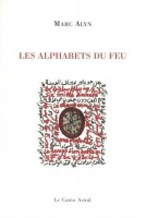 Les Alphabets du feu – Marc Alyn (Le castor astral) - Ph. Chauché