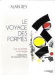 Le Voyage des formes, Alain Rey