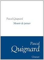Mourir de penser, Pascal Quignard