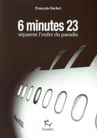 6 minutes 23 séparent l'enfer du paradis, François Suchel