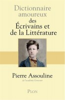 Dictionnaire amoureux des Ecrivains et de la Littérature, Pierre Assouline