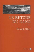 Le retour du gang, Edward Abbey