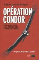 Opération Condor, Un homme face à la terreur en Amérique latine, Pablo Daniel Magee (par Jean-Jacques Bretou)