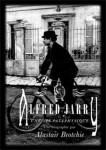 Alfred Jarry, Une vie pataphysique, Alastair Brotchie (par Matthieu Gosztola)