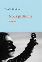 Nous Partirons, Elsa Fottorino (Mercure de France) - J. Durry