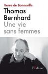 Thomas Bernhard Une vie sans femmes, Pierre de Bonneville