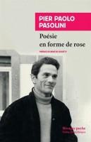 Poésie en forme de rose, Pier Paolo Pasolini (2ème article)