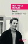 Poésie en forme de rose, Pier Paolo Pasolini
