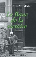 Le Banc de la victoire, François Momal (par Patryck Froissart)