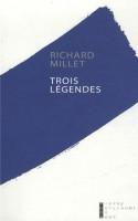 Trois Légendes, Richard Millet