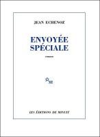 Envoyée Spéciale, Jean Echenoz