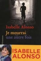 Je mourrai une autre fois, Isabelle Alonso