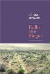 Faillir être flingué, Céline Minard