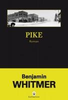 A propos de Pike de Benjamin Whitmer