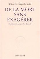 De la mort sans exagérer, Wislawa Szymborska (par Philippe Leuckx)