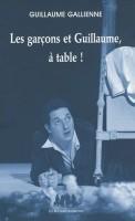 Les garçons et Guillaume à table ! Guillaume Gallienne