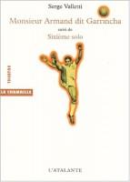 Monsieur Armand dit Garrincha suivi de Sixième solo, Serge Valletti