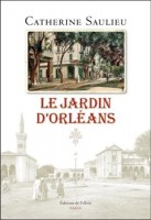 Le Jardin d'Orléans, Catherine Saulieu