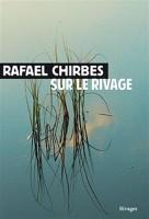Sur le rivage, Rafael Chirbes