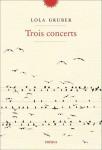 Trois concerts, Lola Gruber (par Matthieu Gosztola)