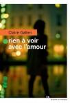 Rien à voir avec l'amour, Claire Gallen
