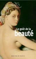 Le goût de la beauté, Textes réunis et présentés par Jacques Barozzi