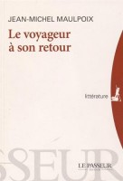 Le Voyageur à son retour, Jean-Michel Maulpoix