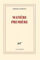 Matière première, Raphaël Enthoven